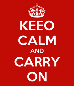Poster: KEEO CALM AND CARRY ON