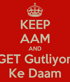 Poster: KEEP AAM AND GET Gutliyon Ke Daam