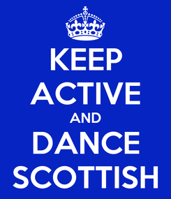 Poster: KEEP ACTIVE AND DANCE SCOTTISH