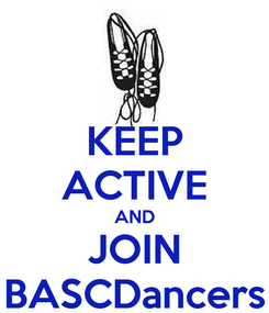 Poster: KEEP ACTIVE AND JOIN BASCDancers