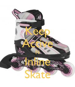 Poster: Keep Active N Inline Skate