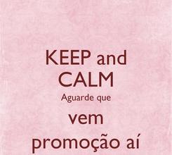 Poster: KEEP and CALM Aguarde que vem promoção aí