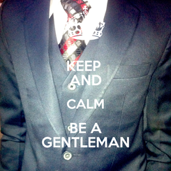 Poster: KEEP  AND CALM BE A GENTLEMAN