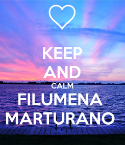Poster: KEEP AND CALM FILUMENA  MARTURANO