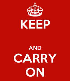 Poster: KEEP  AND CARRY ON