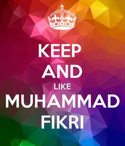 Poster: KEEP  AND LIKE MUHAMMAD FIKRI