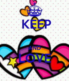Poster:  KEEP  AND LOVE