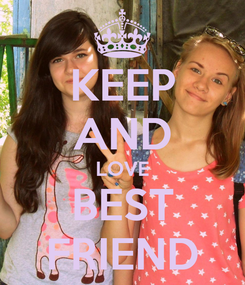 Poster: KEEP AND LOVE BEST FRIEND