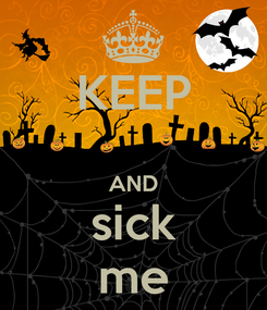 Poster: KEEP  AND sick me