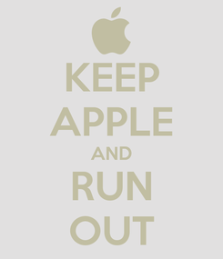 Poster: KEEP APPLE AND RUN OUT