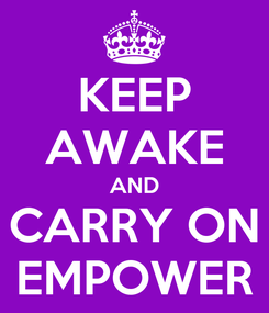 Poster: KEEP AWAKE AND CARRY ON EMPOWER
