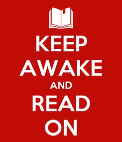 Poster: KEEP AWAKE AND READ ON