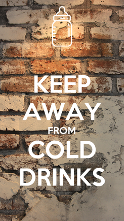 Poster: KEEP AWAY FROM COLD DRINKS