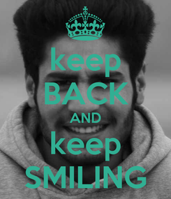 Poster: keep BACK AND keep SMILING