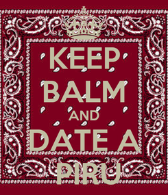 Poster: KEEP BALM AND DATE A  PIRU