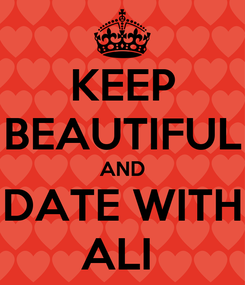 Poster: KEEP BEAUTIFUL AND DATE WITH ALI