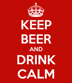 Poster: KEEP BEER AND DRINK CALM