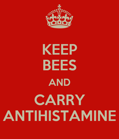 Poster: KEEP BEES AND CARRY ANTIHISTAMINE
