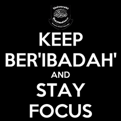 Poster: KEEP BER'IBADAH' AND STAY FOCUS