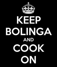 Poster: KEEP BOLINGA AND COOK ON