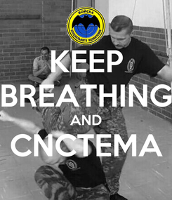 Poster: KEEP BREATHING AND CNCTEMA