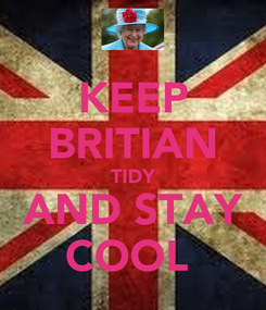 Poster: KEEP BRITIAN TIDY AND STAY COOL