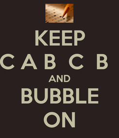 Poster: KEEP C A B  C  B   AND BUBBLE ON