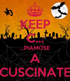 Poster: KEEP C... ...PIAMOSE A CUSCINATE