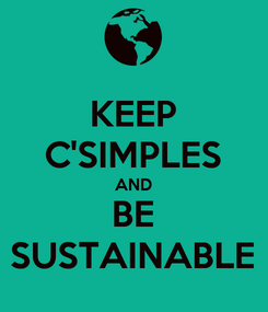 Poster: KEEP C'SIMPLES AND BE SUSTAINABLE