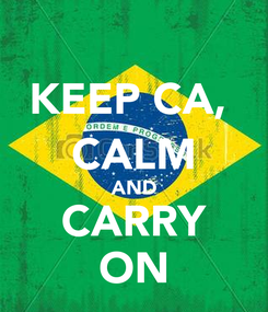 Poster: KEEP CA,  CALM AND CARRY ON