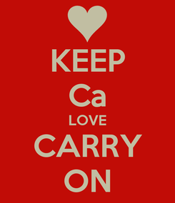 Poster: KEEP Ca LOVE CARRY ON
