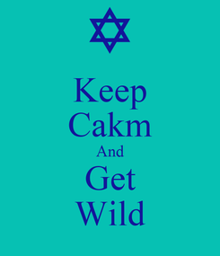 Poster: Keep Cakm And Get Wild