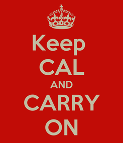 Poster: Keep  CAL AND CARRY ON