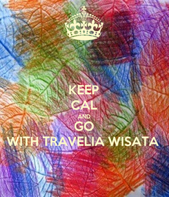 Poster: KEEP CAL AND GO WITH TRAVELIA WISATA