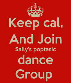 Poster: Keep cal, And Join Sally's poptasic dance Group