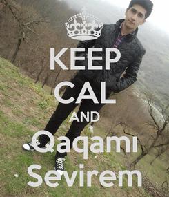 Poster: KEEP CAL AND Qaqamı Sevirem