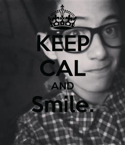 Poster: KEEP CAL AND Smile.