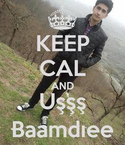 Poster: KEEP CAL AND Uşşş Baamdıee