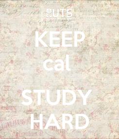 Poster: KEEP cal   STUDY  HARD