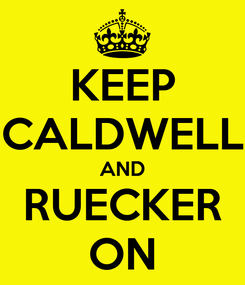 Poster: KEEP CALDWELL AND RUECKER ON