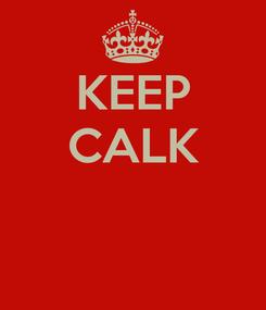 Poster: KEEP CALK