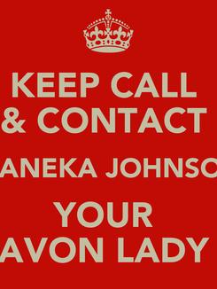 Poster: KEEP CALL  & CONTACT  MANEKA JOHNSON YOUR  AVON LADY
