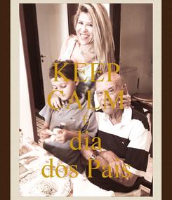 Poster: KEEP CALM É dia dos Pais