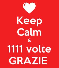 Poster: Keep Calm & 1111 volte GRAZIE