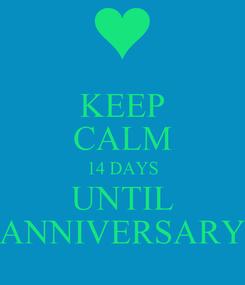 Poster: KEEP CALM 14 DAYS UNTIL ANNIVERSARY