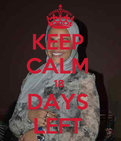 Poster: KEEP  CALM  18  DAYS  LEFT