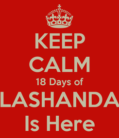Poster: KEEP CALM 18 Days of LASHANDA Is Here