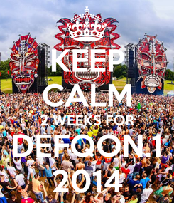 Poster: KEEP CALM 2 WEEKS FOR DEFQON.1 2014
