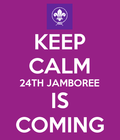 Poster: KEEP CALM 24TH JAMBOREE IS COMING