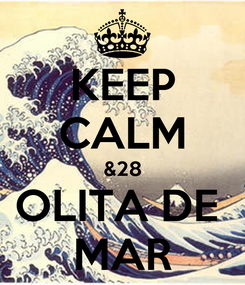 Poster: KEEP CALM &28 OLITA DE  MAR